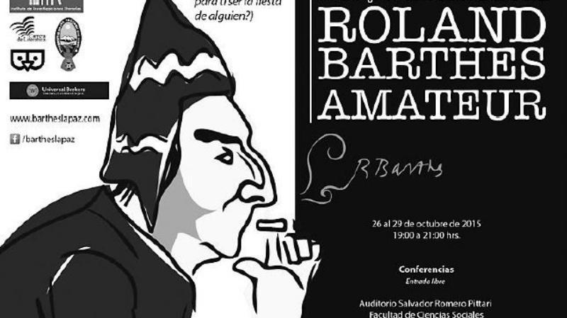 "La carrera de Literatura de la UMSA organiza el Coloquio Internacional ""Roland Barthes Amateur»"