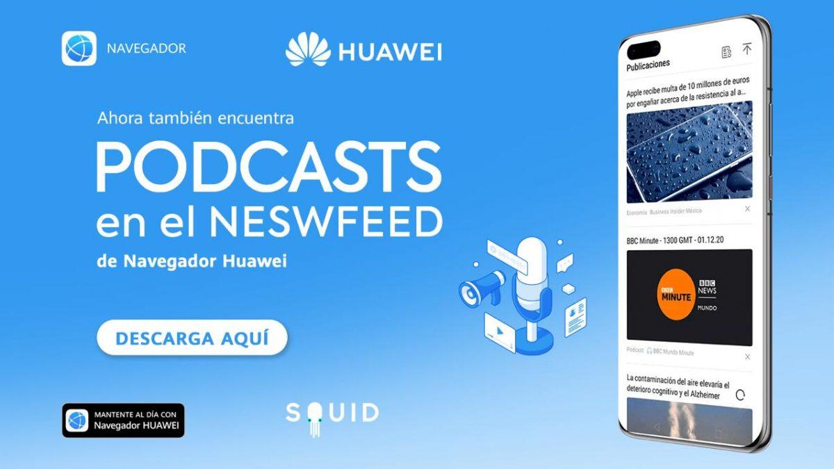 Navegador Huawei añade el servicio de podcasts y videos a su newsfeed